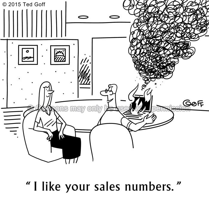 Sales Cartoon # 7536: I like your sales numbers.