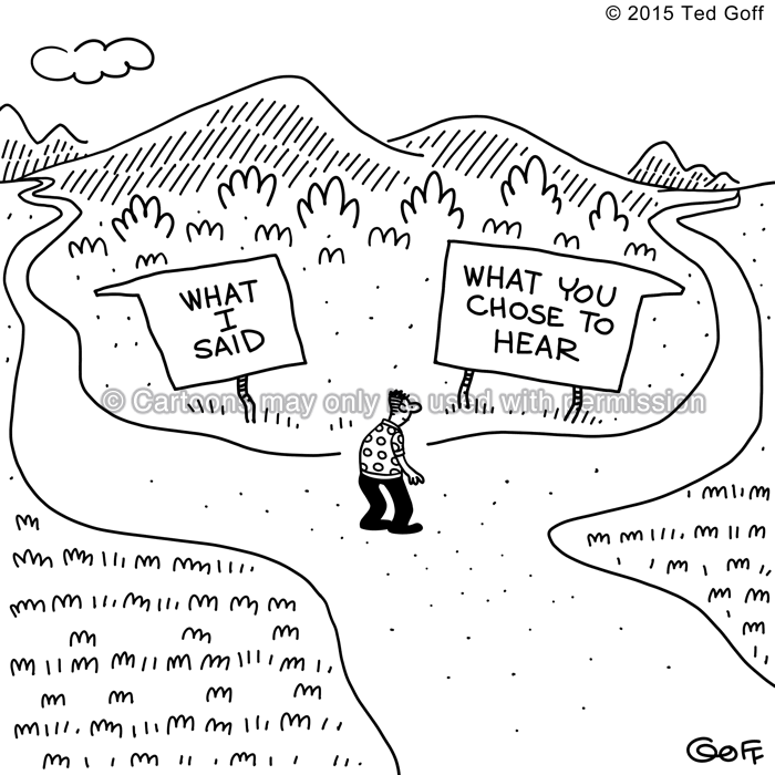 Management Cartoon # 7543: Signs pointing to two different paths: What I said, What you chose to hear