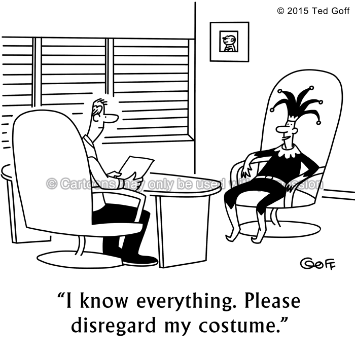 Management Cartoon # 7545: Jester: I know everything. Please disregard my costume.