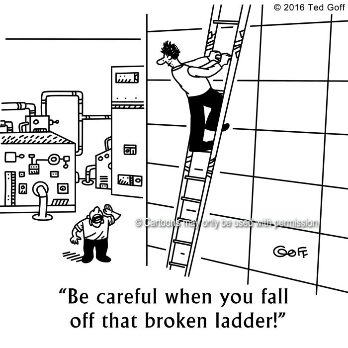 Safety Cartoon # 7589: Be careful when you fall off that broken ladder!