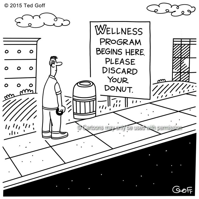 Healthcare Cartoon # 7613: Wellness Program begins here. Please discard your donut.