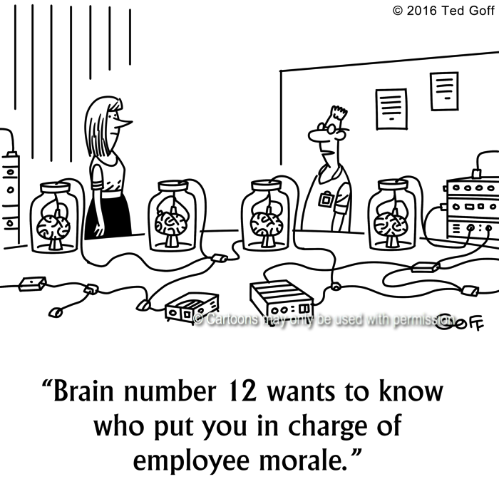 Computer Cartoon # 7628: Brain number 12 wants to know who put you in charge of employee morale.
