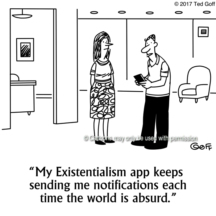 Computer Cartoon # 7669: My Existentialism app keeps sending me notifications each time the world is absurd.
