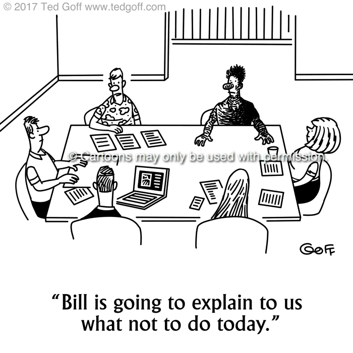 Safety Cartoon # 7697: Bill is going to explain to us what not to do today.