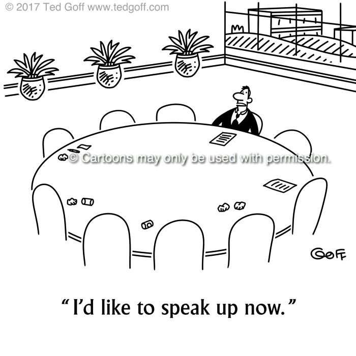 Communication Cartoon # 7702: I'd like to speak up now.
