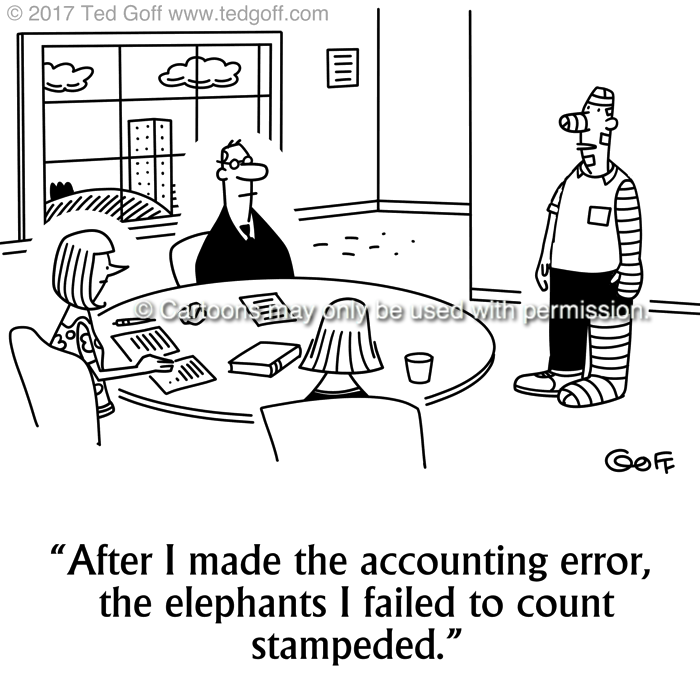 Accounting Cartoon # 7704: After I made the accounting error, the elephants I failed to count stampeded.