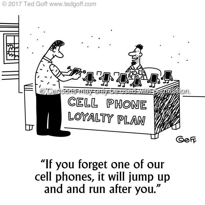 Telephone Cartoon # 7706: If you forget one of our cell phones, it will jump and run after you.